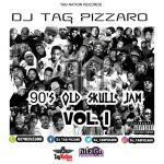 Dj Tag Pizzaro – 90'S Old Skull Jam (Vol. 1)