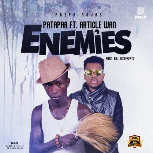 Patapaa feat. Article Wan – Enemies (Prod. by Liugee Beatz)