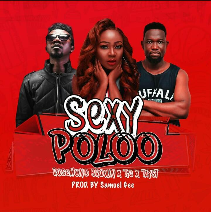 Akuapem Poloo ft. Tic Tac x Tayst – Sexy Poloo (Prod. By Samuel Gee)