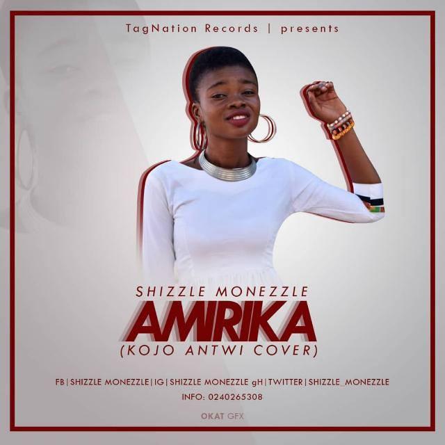 ShiZzLe Monezzle – Amirika (Kojo Antwi CoVer) (Prod. By ShOwDoWn)