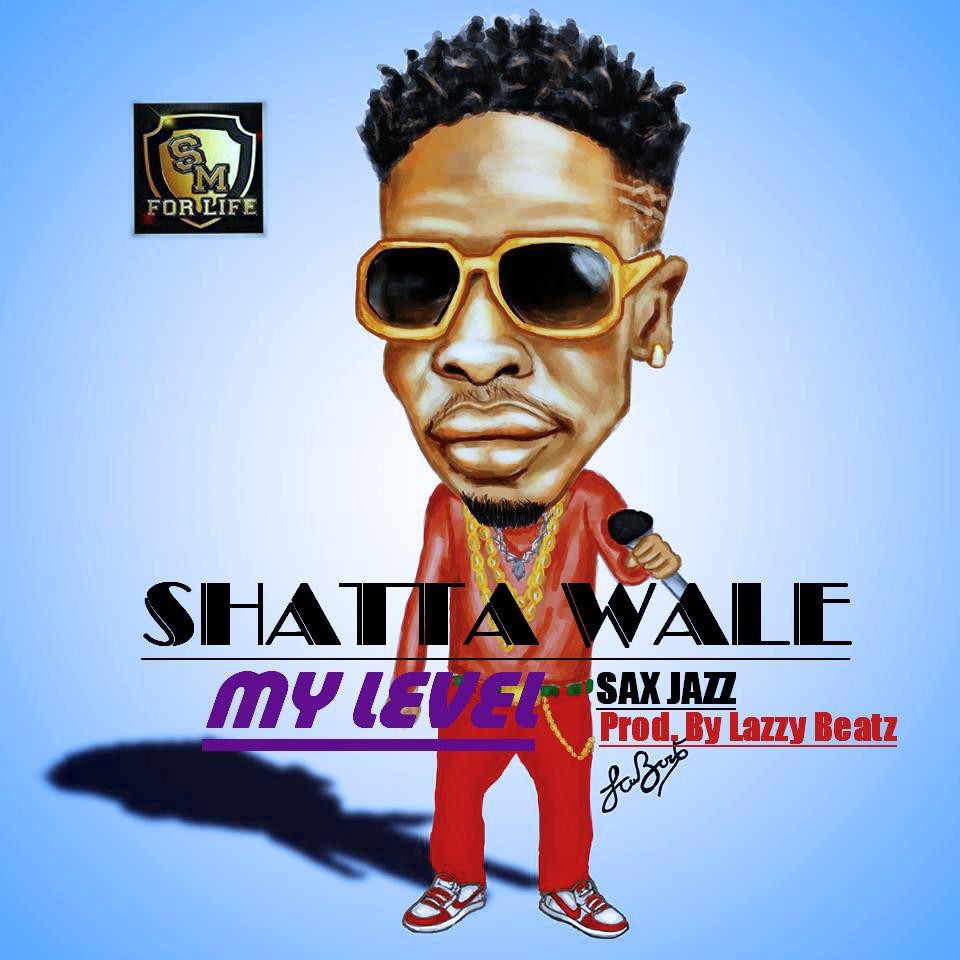 Shatta Wale – My Level (Sax Jazz)(Prod. Lazzy Beatz)