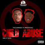 Tulenkey feat. Medikal – Child Abuse (Refix)