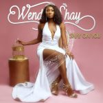 Wendy Shay – Keep Moving (Prod. by Danny Beatz)
