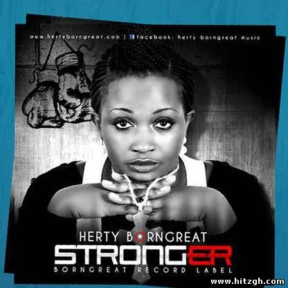 Herty Borngreat – Stronger (People Dey Wonder)