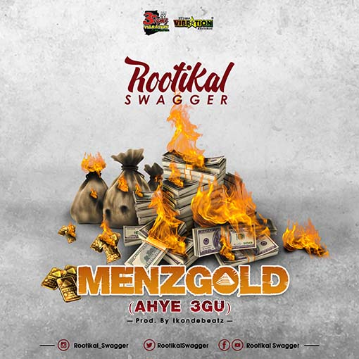 Rootikal Swagger - Menzgold (Ahye 3gu) (Prod. By Ikondebeatz)