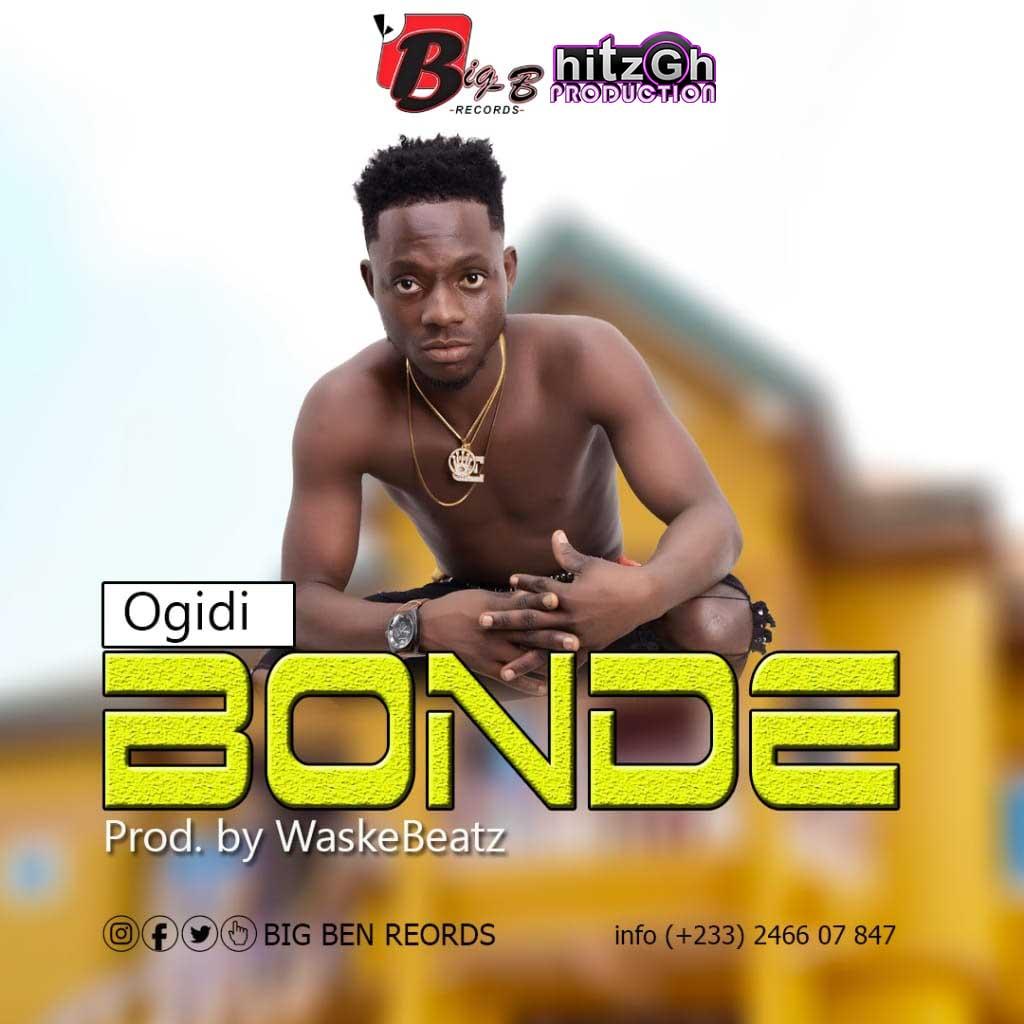 Ogidi - Bonde(Prod.by MicBurnerz Music)