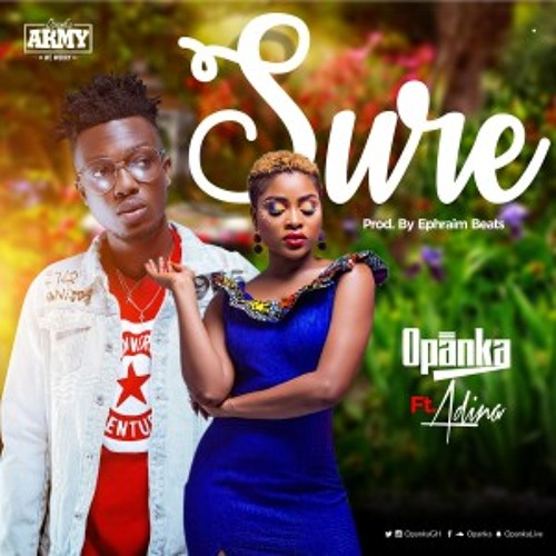Opanka feat. Adina – Sure (Prod. by Ephraim)