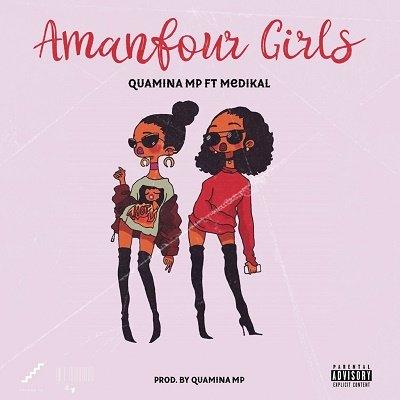 Quamina MP ft. Medikal – Amanfour Girls (Prod by Quamina MP)