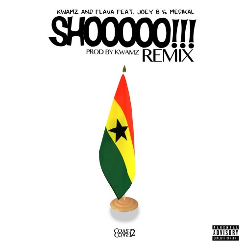 Kwamz & Flava ft Medikal & Joey B – Shooo (Remix)(Prod. by Kwamz)
