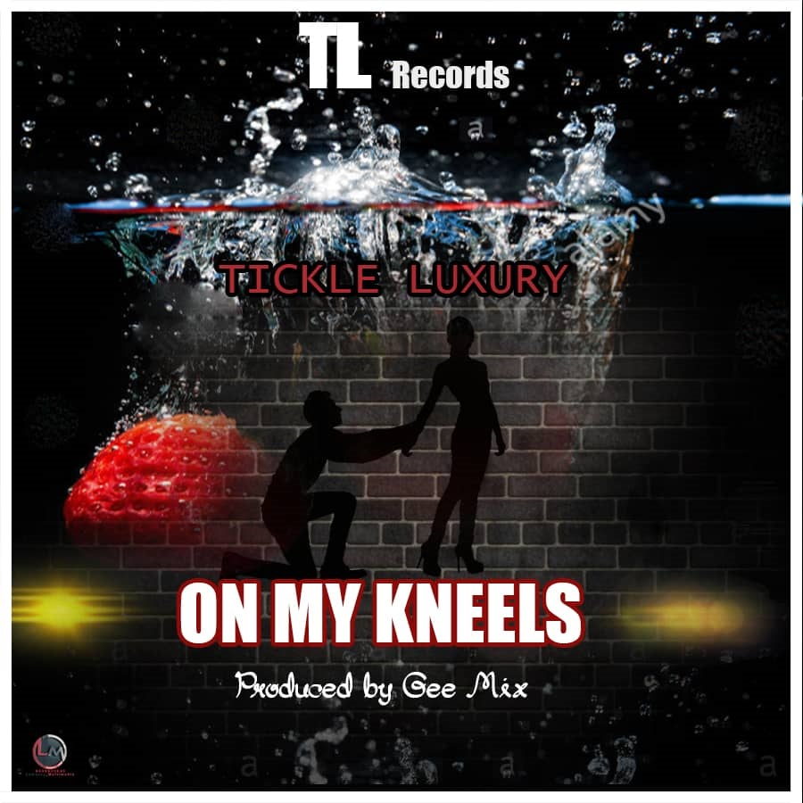 Tickle Luxury – On My Kneels (Prod. By Gee Mix)