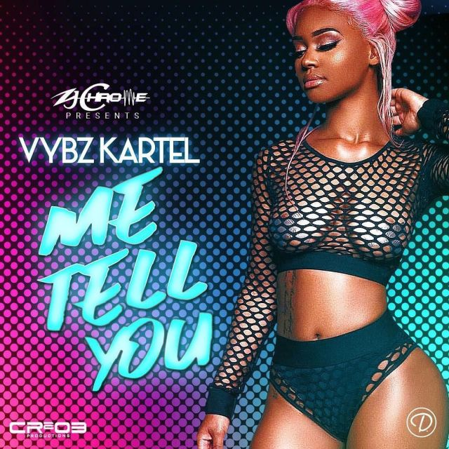 Vybz Kartel – Me Tell You (Prod by ZJ Chrome)