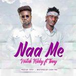 Wutah Kobby ft Tinny – Naa Me (Prod by Tipsy)