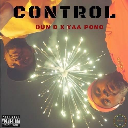 Yaa Pono Ft Dun D – Control