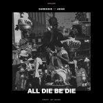Sarkodie – All Die Be Die ft. Akan (Prod. by Ware)