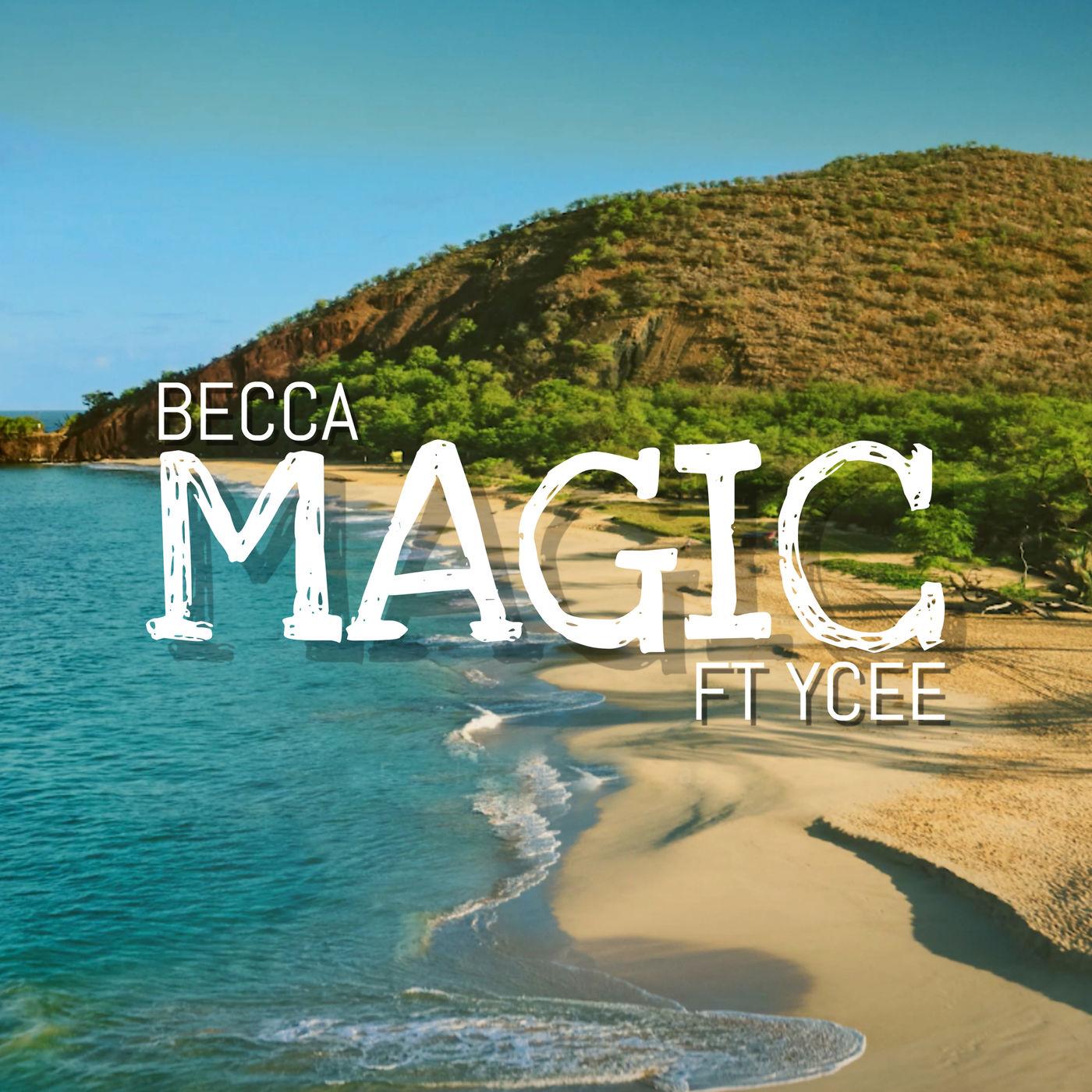 Becca feat. YCee – Magic (Prod. by Adey)