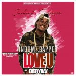 Indomi Rapper – Luv u Everyday (Mix. by Splendid MuziQ)