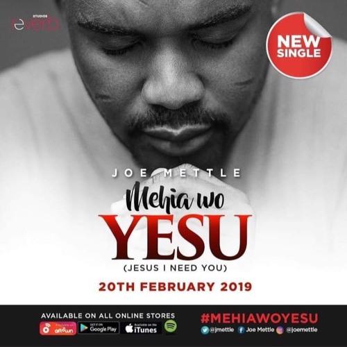 Joe Mettle - Mehia Wo Yesu (Jesus I Need You)