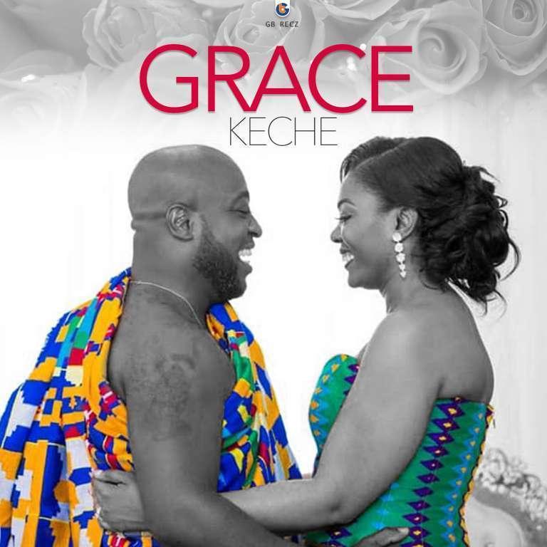 Keche – Grace (Prod by Forqzybeatz)