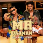 KiDi ft Kwesi Arthur – Mr. Badman (Prod. by MOG Beatz)