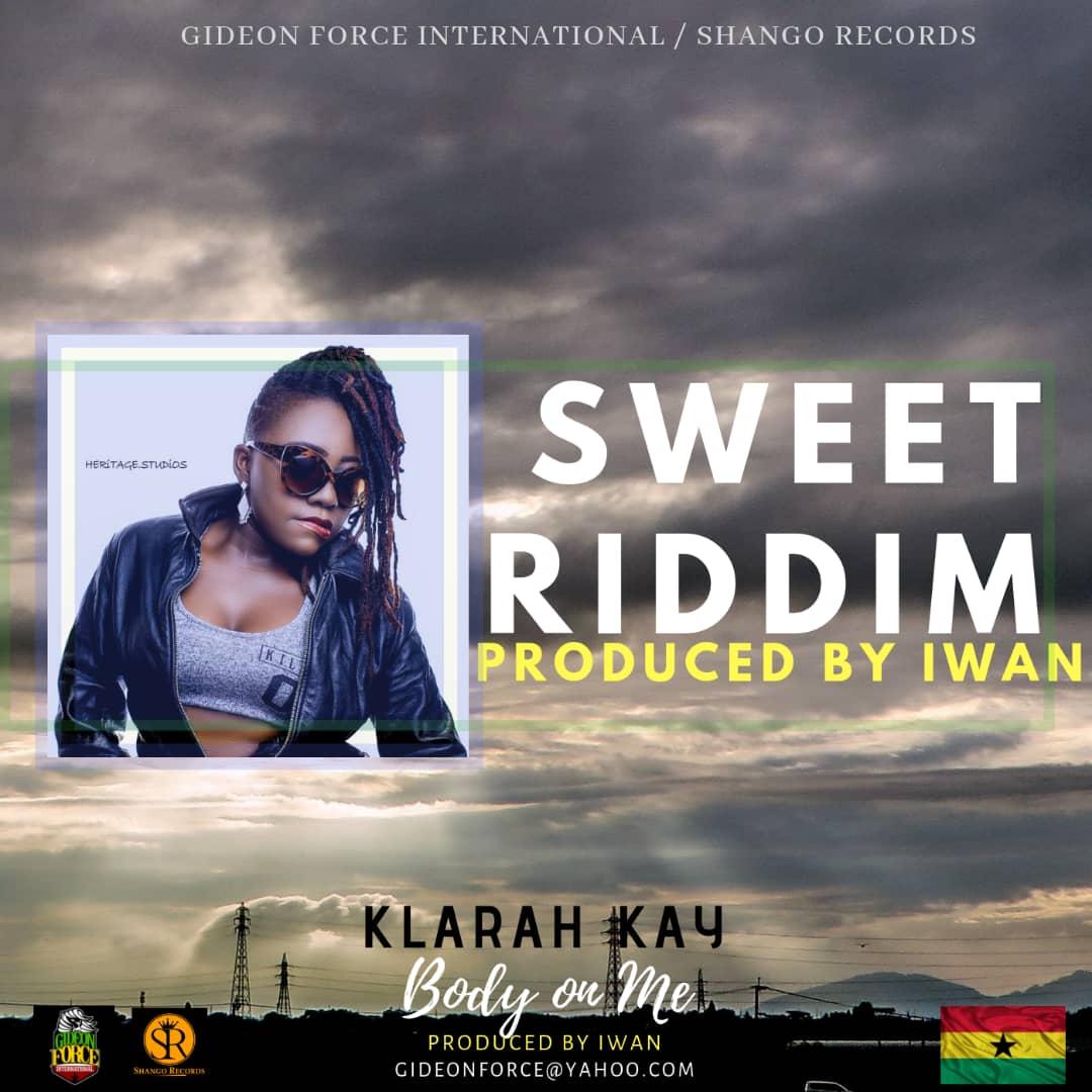 Klarah Kay – Body On Me (Sweet Riddim) Prod By Iwan
