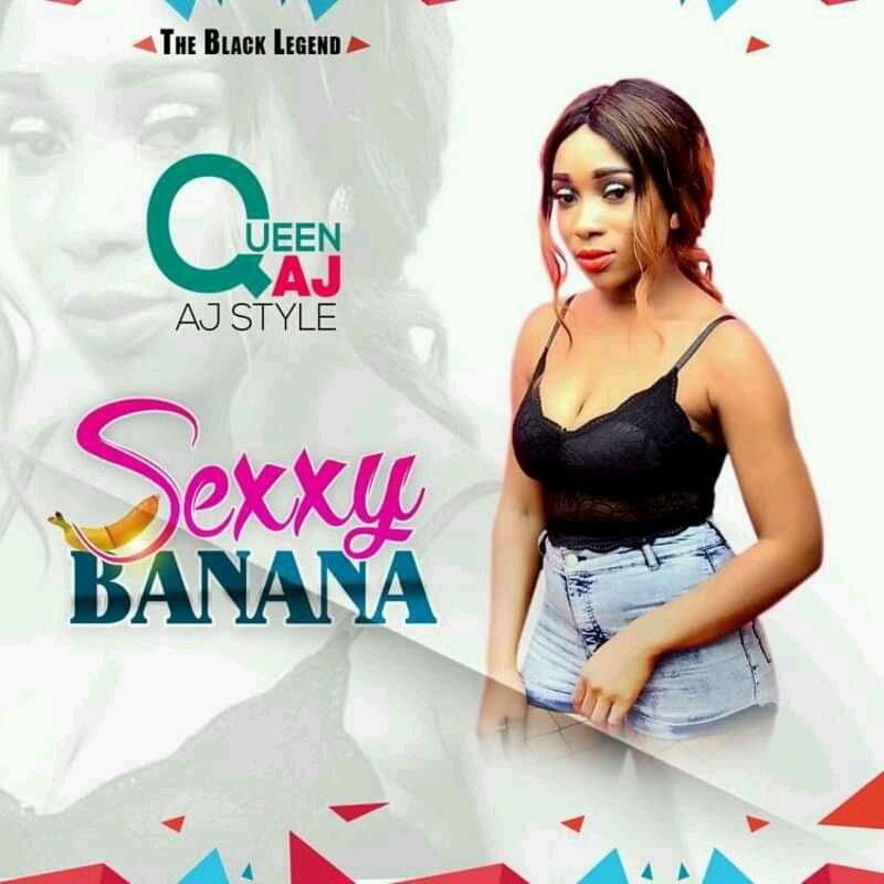 Queen AJ – Sexy Banana Ft. Rap Fada (Prod. By Yeboah Samuel)