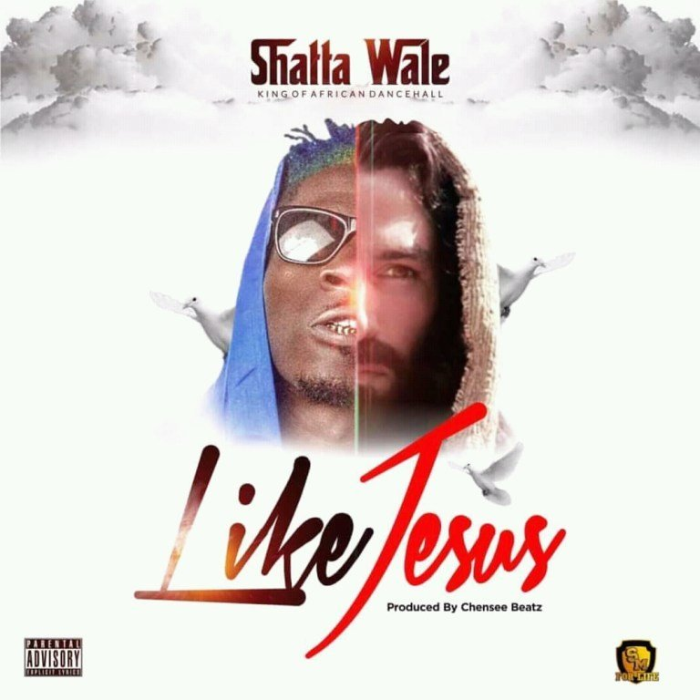 Shatta Wale – Like Jesus (Prod. by Chensee Beatz)