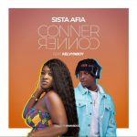 Sista Afia ft Kelvynboy – Conner Conner (Prod. by Ivan Beatz)