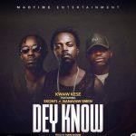 Kwaw Kese ft Skonti x Nanayaw Smen – Dey Know (Prod. by Yung Nyams)