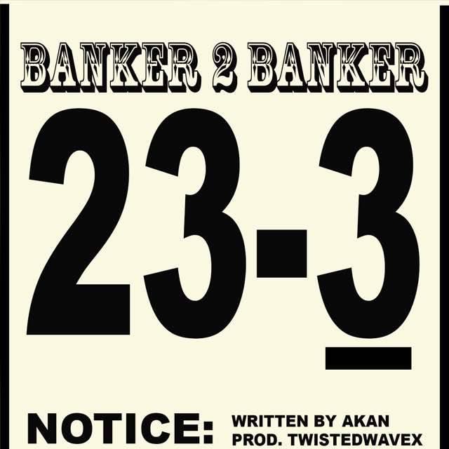 Akan – Banker To Banker (Prod. by TwistedWavex)