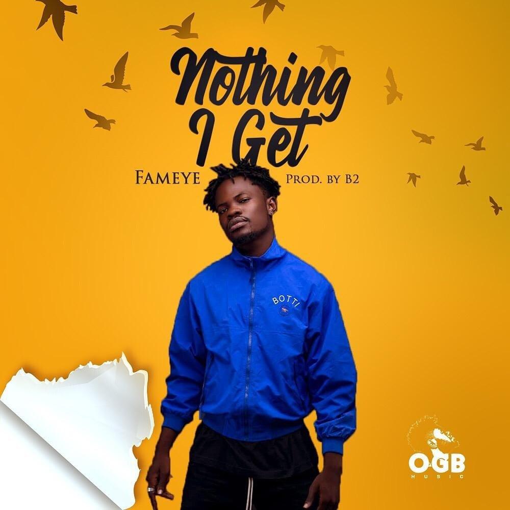 Fameye – Nothing I Get (Prod by B2)