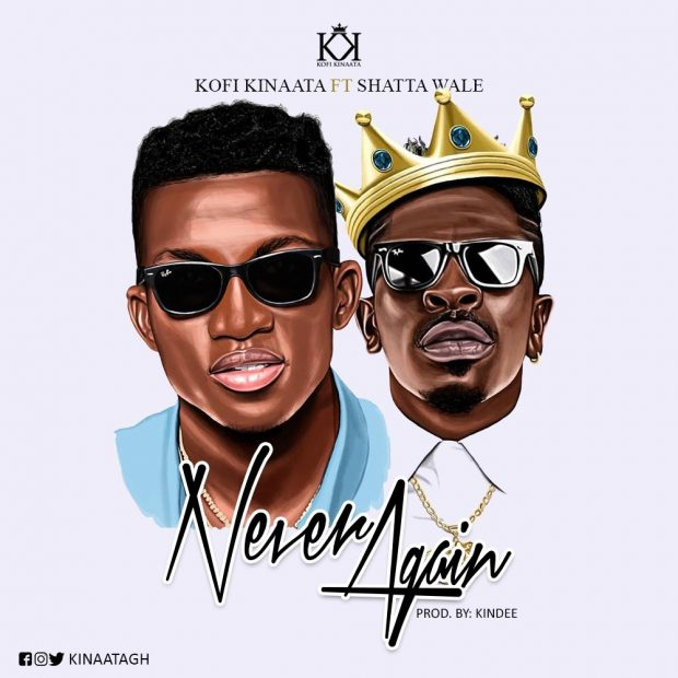 Kofi Kinaata – Never Again Feat. Shatta Wale (Prod. By KinDee)