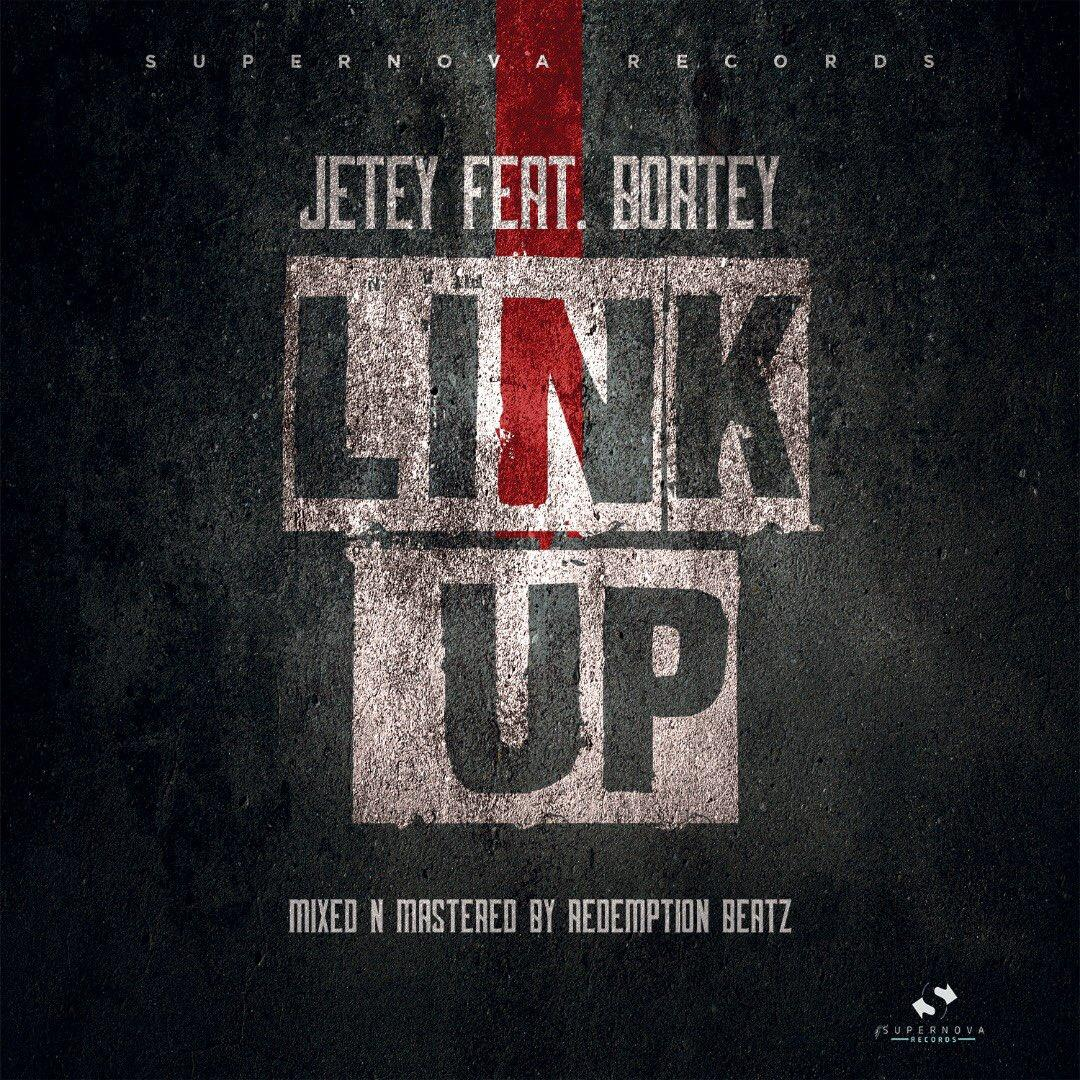 Jetey – Link Up ft Boatey (Mixed by Redemption Beatz)