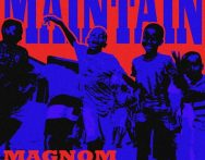 Magnom ft. Kayso , Quamina Mp , Twitch & Almighty Trei – Maintain (Prod. by Yung D3mz)