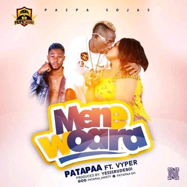 Patapaa – Mene Woara ft. Vyper