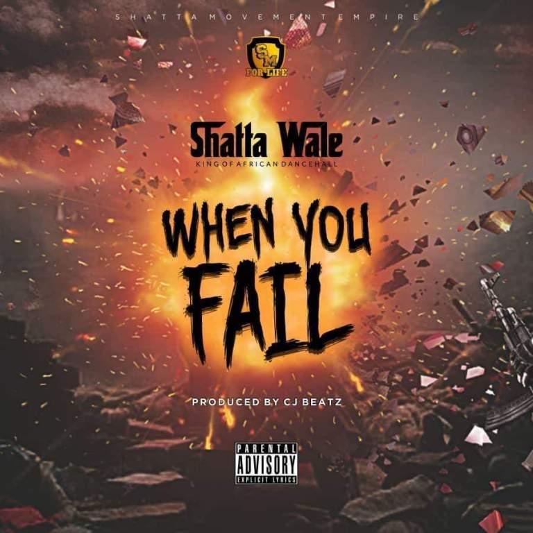 Shatta Wale – When You Fail (Prod by ItzCJ)