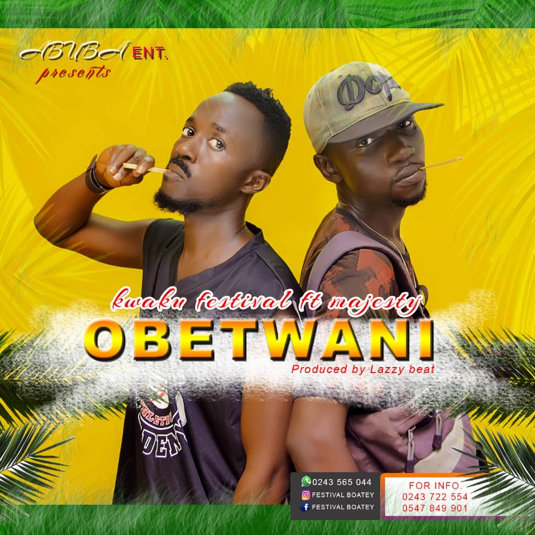 Kwaku Festival – Obetwani Ft. Majesty (Prod. By Lazzy Beatz)