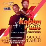 Kobby Pain Ft. Amerado – Gucci Table (Prod. By Mic Burners)