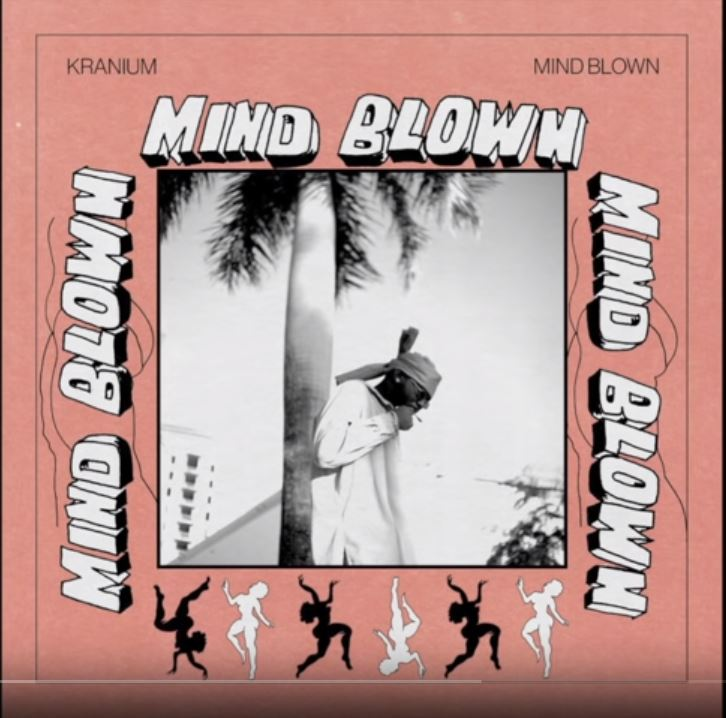 Kranium – Mind Blown (Prod. by Young John)