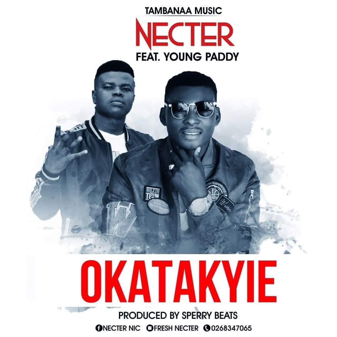 Nector – Okatakyie ft Young Paddy(Prod.by Sperrybeatz)