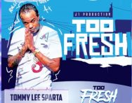 Tommy Lee Sparta – Too Fresh (Prod. by J1 Production)