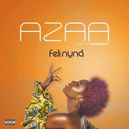 Feli Nuna – Azaa (Prod by Fizzi Marley)
