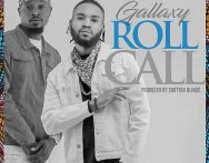 Gallaxy – Roll call (Prod by Shottoh Blinqx)