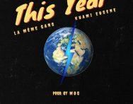 La Meme Gang – This Year ft. Kuami Eugene (Prod by MOG Beatz)