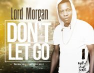 Lord Morgan - Dont Let Go (Prod. By Chensee Beatz)