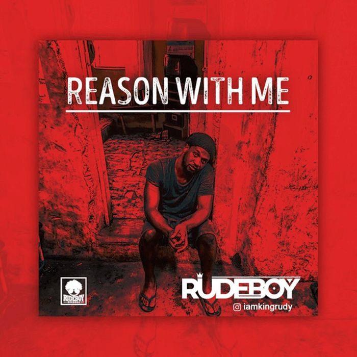 Download Rudeboy – Reason With Me   HitxGh Com