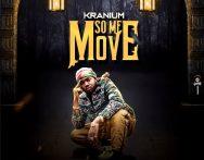 Kranium – So Me Move (Prod. by Chimney Records)
