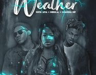 Sista Afia Ft Medikal x Quamina MP – Weather (Prod. By Willis Beatz)