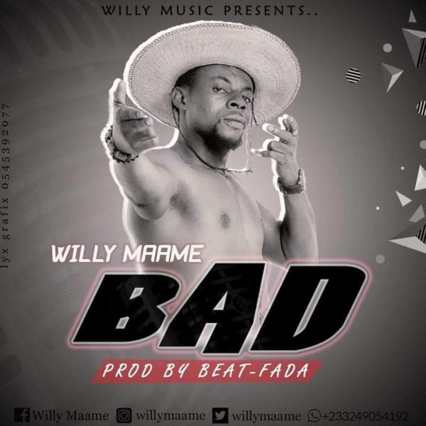 Willy Maame – Bad (Prod. By Beat Fada)