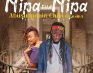 Abusuapanin Chiki Ft Kasina – Nipa Eha Nipa (Prod By Chiki)