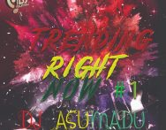 DJ Asumadu – Trending Right Now (#1)